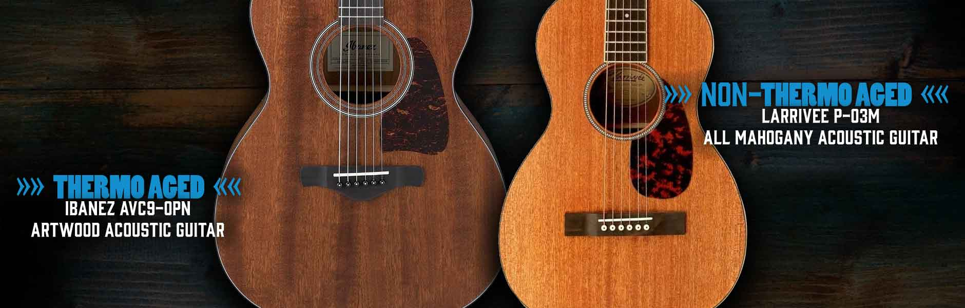 thermo aged v regular acoustic